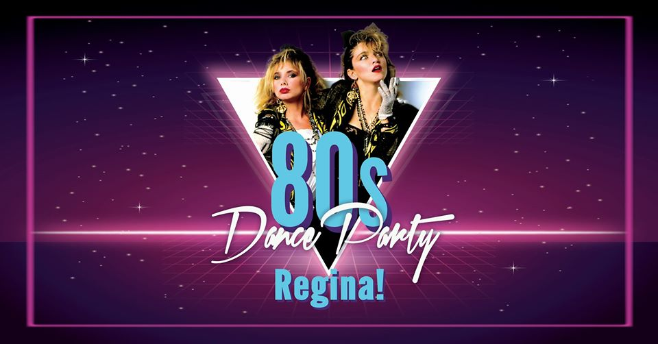 80's Dance Party Regina - Postponed