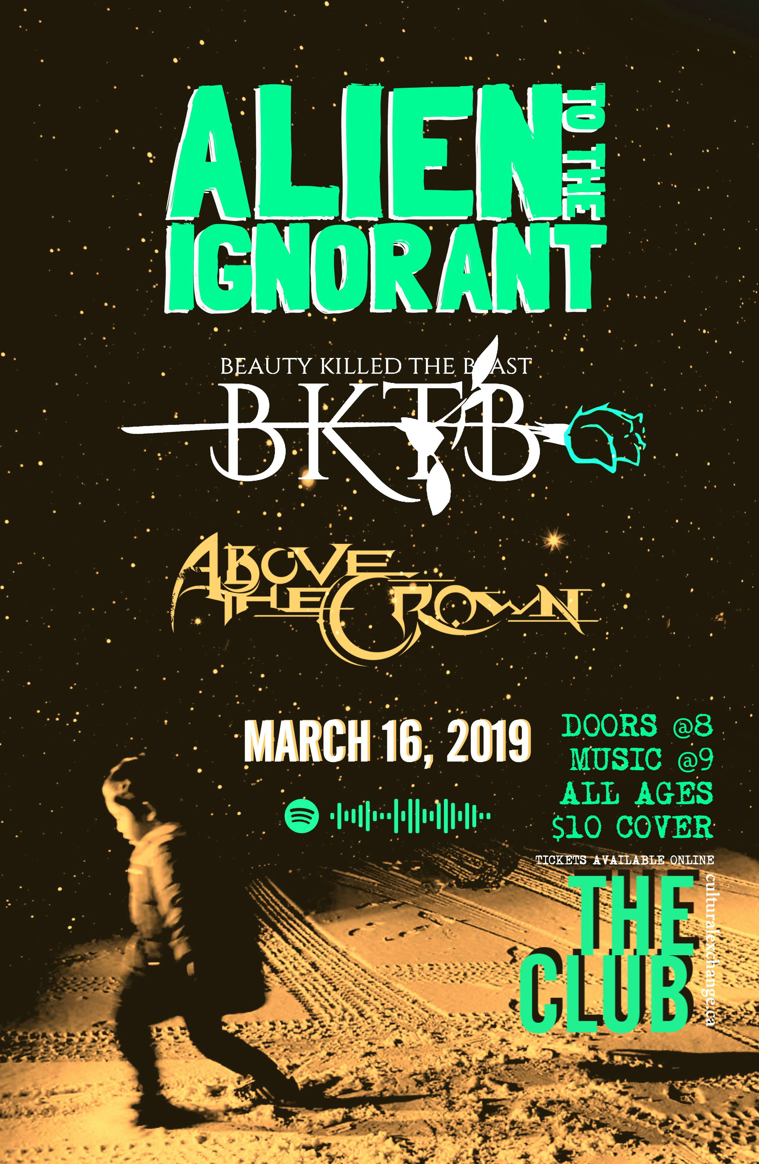 Alien to the Ignorant w/ BKTB and Above the Crown - March 16