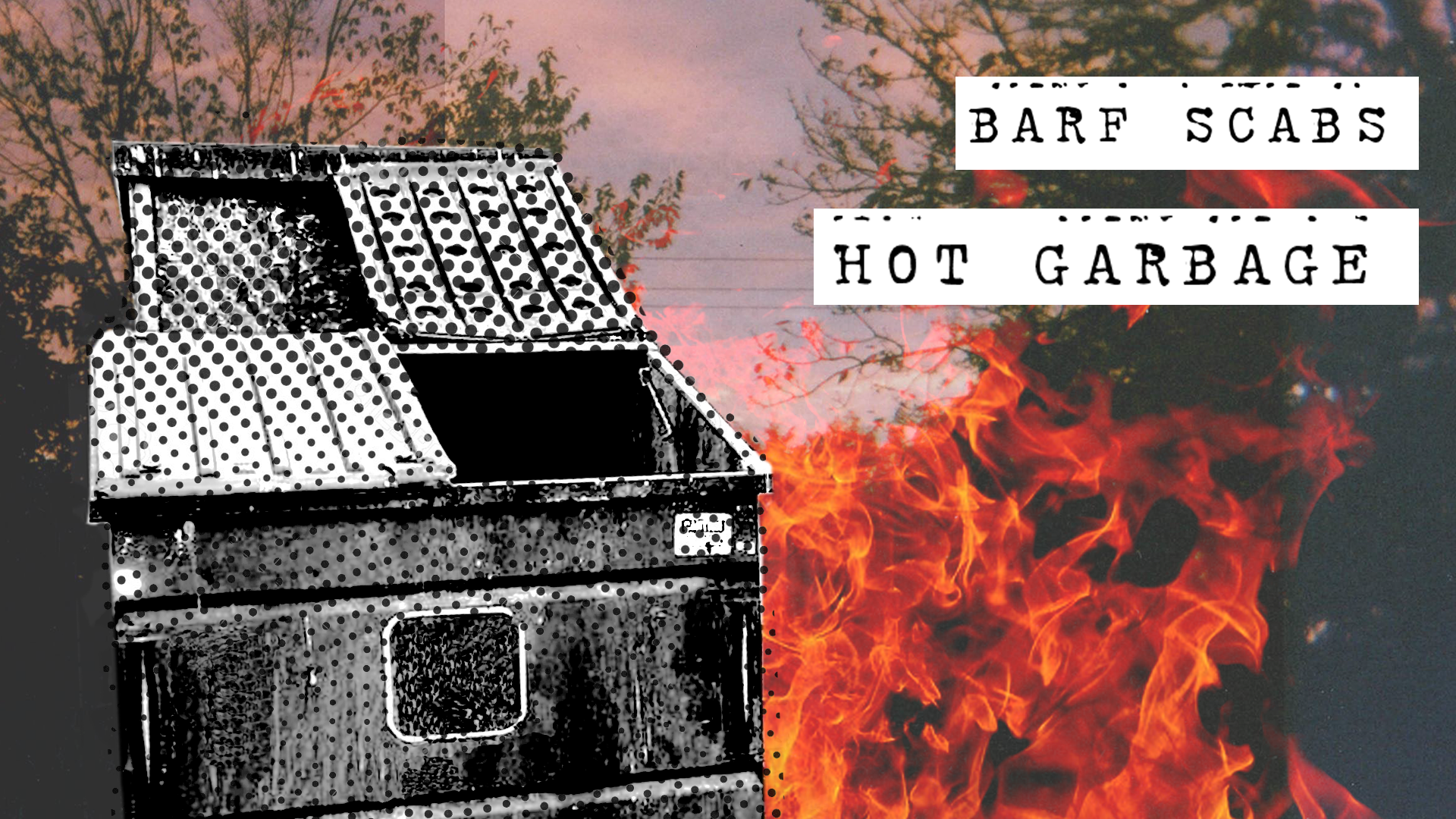 Barf Scabs - Hot Garbage Art Opening