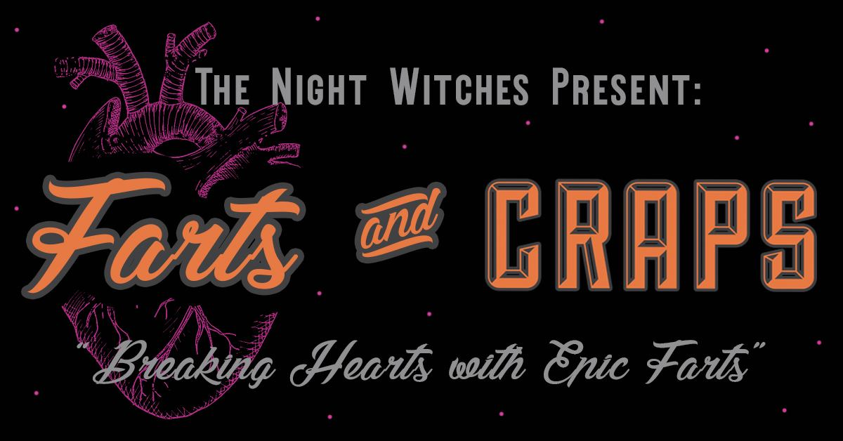 Farts and Craps- Breaking Hearts with Epic Farts