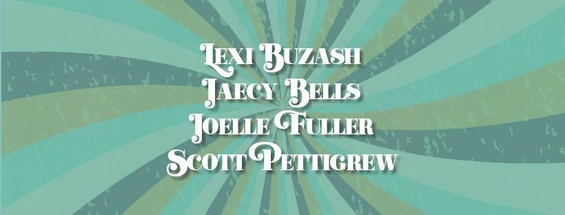 Lexi Buzash, Jaecy Bells, Scott Pettigrew,  Joelle Fuller